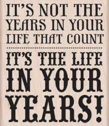 Hero Arts Rubber Stamp LIFE IN YOUR YEARS k5639