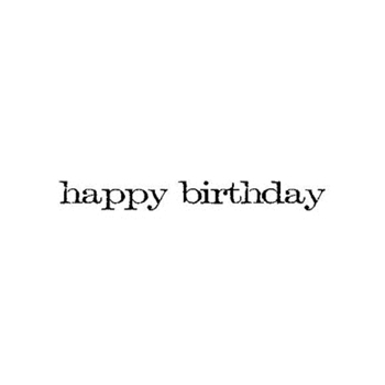 Tim Holtz Rubber Stamp HAPPY BIRTHDAY Stampers Anonymous E4-2144