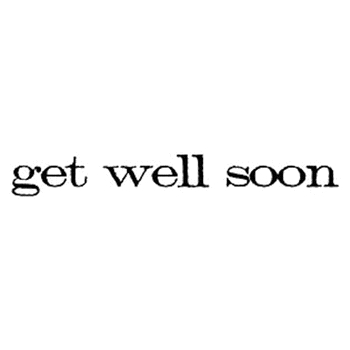Tim Holtz Rubber Stamp GET WELL SOON Stampers Anonymous D5-2151