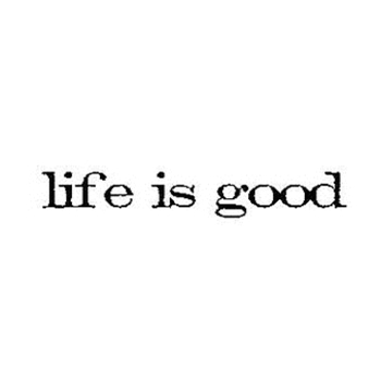 Tim Holtz Rubber Stamp LIFE IS GOOD Stampers Anonymous D6-2164