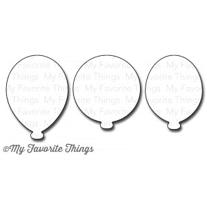 My Favorite Things PARTY BALLOONS Die-Namics MFT zoom image