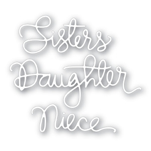 Simon Says Stamp SISTERS DAUGHTER NIECE Craft Dies SSSD111342 Preview Image