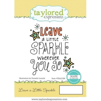 Taylored Expressions LEAVE A LITTLE SPARKLE Cling Stamp TEALC89