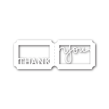 Simon Says Stamp THANK YOU TICKET Wafer Dies SSSD111411 Cold Hands Warm Heart