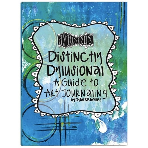 Ranger Dylusions DISTINCTLY DYLUSIONAL A Guide To Art Journaling Book DYA45113 Preview Image