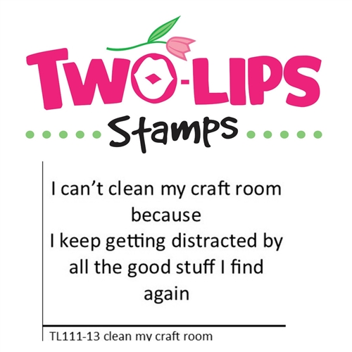 Two-Lips Stamps CLEAN MY CRAFT ROOM Clear Stamp Set TL111-13 Preview Image