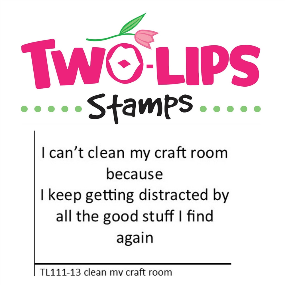 Two-Lips Stamps CLEAN MY CRAFT ROOM Clear Stamp Set TL111-13 zoom image