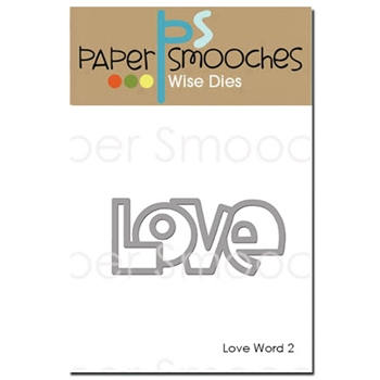 Paper Smooches LOVE WORD 2 Wise Die DED294