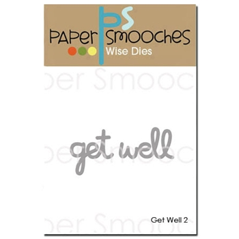 Paper Smooches GET WELL 2 Wise Dies J1D300