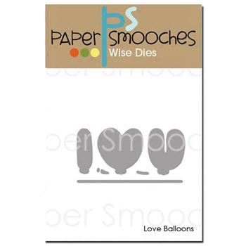 Paper Smooches LOVE BALLOONS Wise Dies J1D302