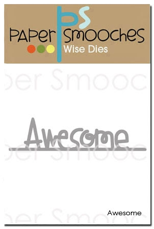 Paper Smooches AWESOME Wise Die J1D296 Preview Image