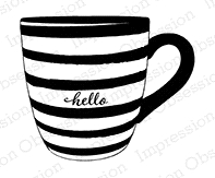 Impression Obsession Cling Stamp STRIPED HELLO MUG D9996