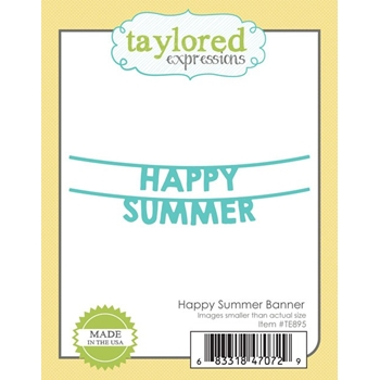 Taylored Expressions HAPPY SUMMER BANNER Die Set TE895