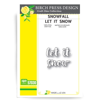 Birch Press Design SNOWFALL LET IT SNOW Craft Die 57030