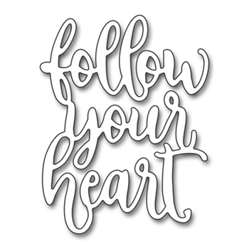 Penny Black FOLLOW YOUR HEART Thin Metal Creative Die 51-288