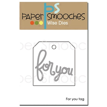 Paper Smooches FOR YOU TAG Wise Die J1D362