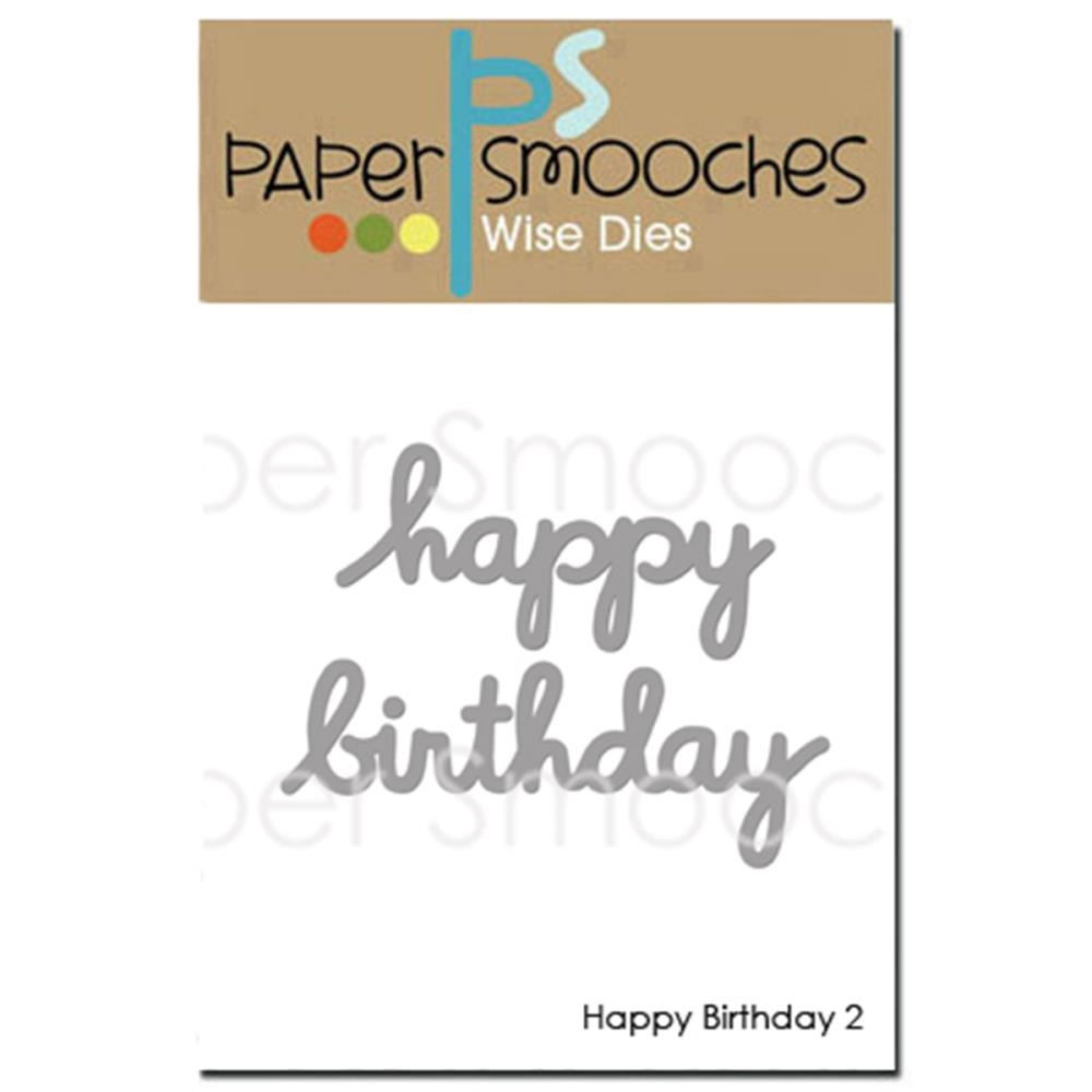 Paper Smooches HAPPY BIRTHDAY 2 Wise Dies J1D363 zoom image