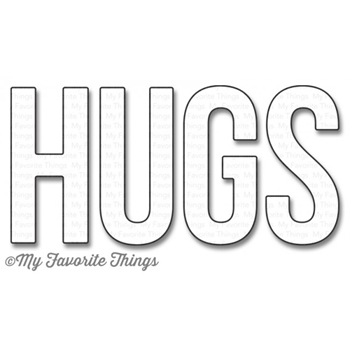My Favorite Things BIG HUGS Die-Namics MFT1016
