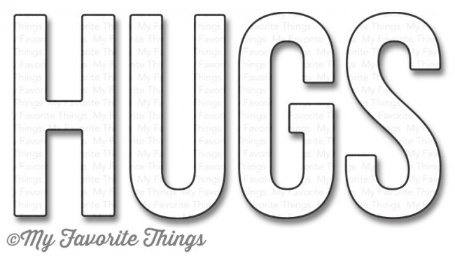 My Favorite Things BIG HUGS Die-Namics MFT1016 zoom image