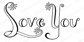 Impression Obsession Cling Stamp LOVE YOU D16269