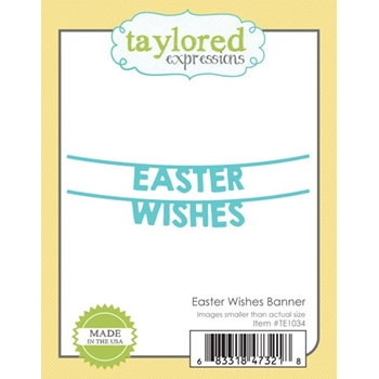Taylored Expressions EASTER WISHES BANNER Die Set TE1034