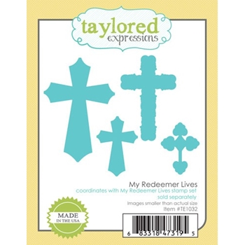 Taylored Expressions MY REDEEMER LIVES Die Set TE1032
