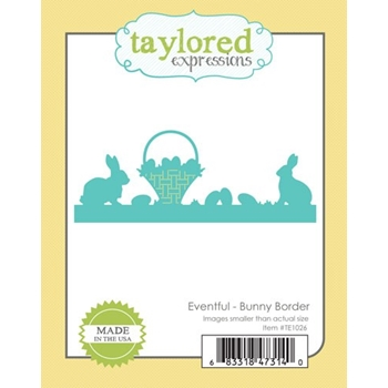 Taylored Expressions Eventful BUNNY BORDER Die Set TE1026