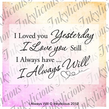 Inkylicious I ALWAYS WILL Clear Stamps 829949