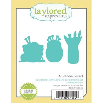 Taylored Expressions A LIFE SHE LOVED DIE Set TE1060