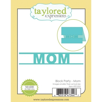 Taylored Expressions BLOCK PARTY MOM Die TE1055