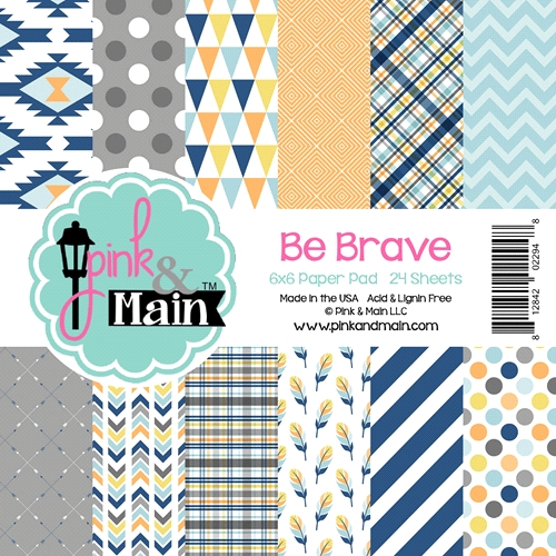 Pink and Main 6x6 BE BRAVE Paper Pad Preview Image