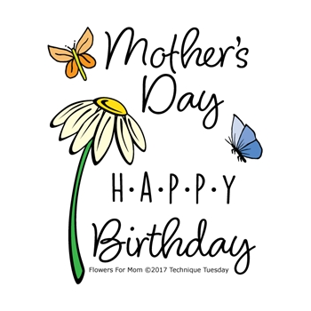 Technique Tuesday FLOWERS FOR MOM Clear Stamps 02495