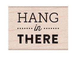 Hero Arts Rubber Stamp HANG IN THERE A6233