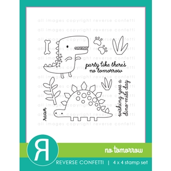 Reverse Confetti NO TOMORROW Clear Stamp Set