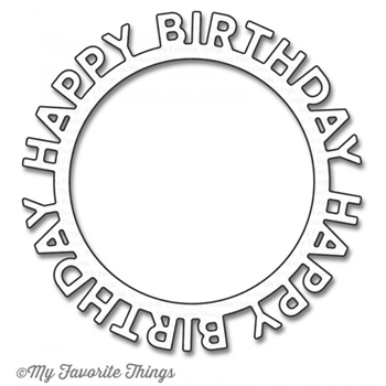 My Favorite Things HAPPY BIRTHDAY CIRCLE FRAME Die-Namics MFT1146