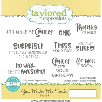 Taylored Expressions YOU MAKE ME SMILE Cling Stamp TEMS114