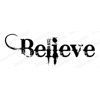 Impression Obsession Cling Stamp BELIEVE E17216