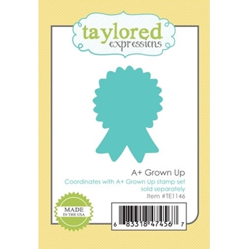Taylored Expressions A + GROWN UP DIES Die Set TE1146