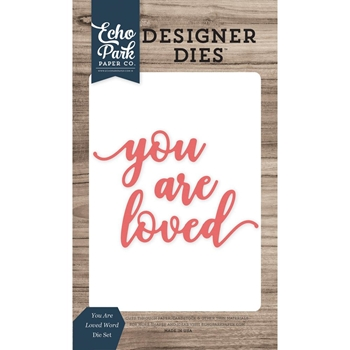 Echo Park YOU ARE LOVED WORD Die Set EPPDIE864