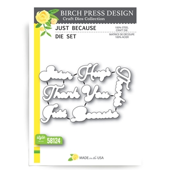 Birch Press Design JUST BECAUSE Craft Die 58124