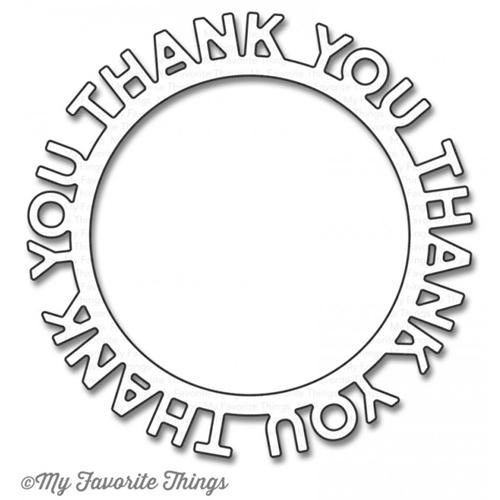 My Favorite Things THANK YOU CIRCLE FRAME Die-Namics MFT1187 Preview Image