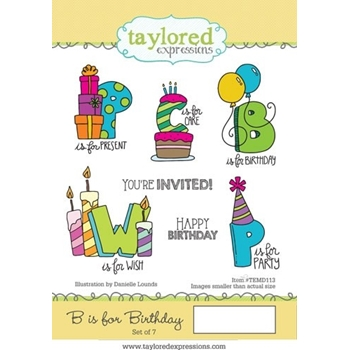 Taylored Expressions B IS FOR BIRTHDAY Cling Stamp Set TEMD113