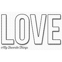 My Favorite Things HUGE LOVE Die-Namics MFT1182