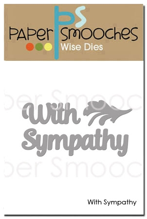Paper Smooches WITH SYMPATHY Wise Dies NOD417 Preview Image