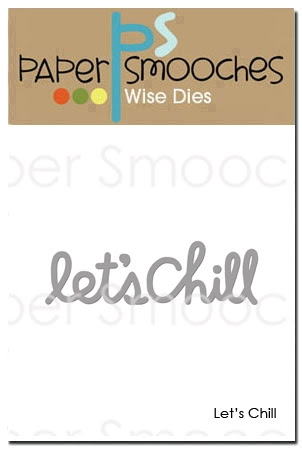 Paper Smooches LET'S CHILL Wise Dies DED418 Preview Image
