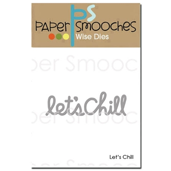 Paper Smooches LET'S CHILL Wise Dies DED418
