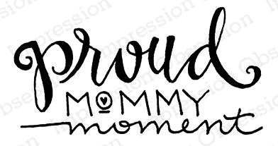 Impression Obsession Cling Stamp PROUD MOMMY MOMENT C19681 Preview Image