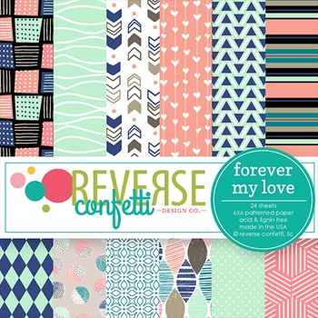 Reverse Confetti FOREVER MY LOVE 6x6 Inch Paper Pad