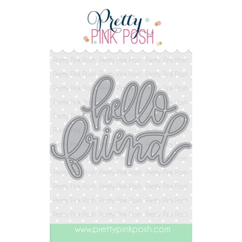 Pretty Pink Posh HELLO FRIEND SCRIPT DIE Set