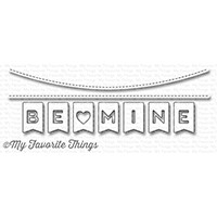 My Favorite Things BE MINE BANNER Die-Namics MFT1245
